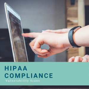 HIPAA Compliance and Vulnerability Scans